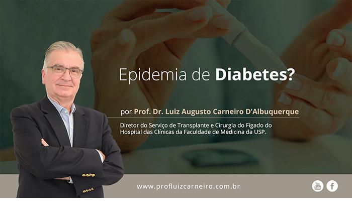 Epidemia de Diabetes - Por Prof. Dr. Luiz Carneiro