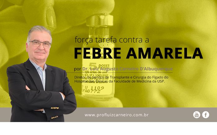 Força tarefa contra a Febre Amarela - Por Prof. Dr. Luiz Carneiro