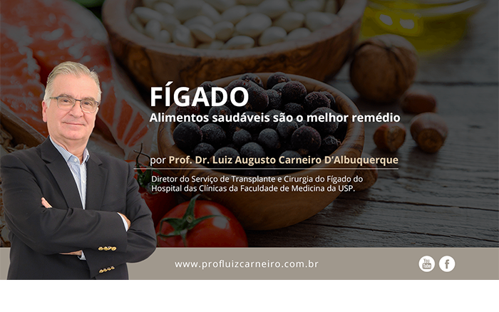 Fígado - Alimentos saudáveis são o melhor remédio – Prof. Dr. Luiz Carneiro