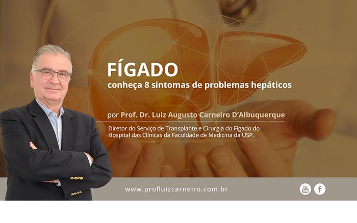 Fígado sintomas que indicam que esta com problemas Prof. Dr. Luiz Carneiro
