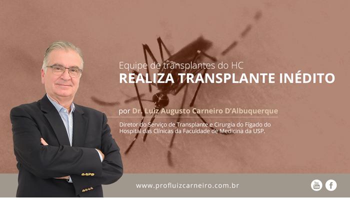 Transplante de fígado inédito no mundo - Por Prof. Dr. Luiz Carneiro