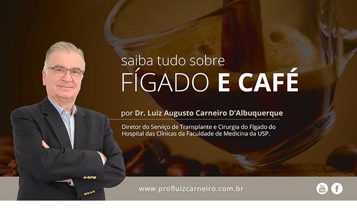 Fígado e Café – Prof. Dr. Luiz Carneiro