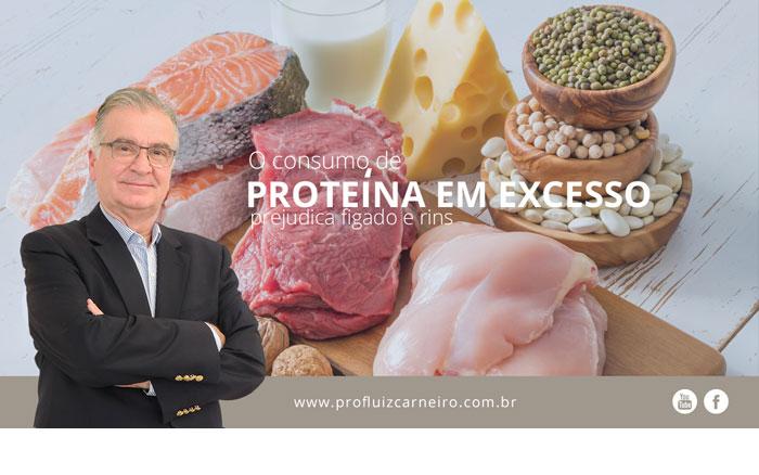 O consumo de proteína em excesso prejudica fígado e rins?   Por Prof Luiz Carneiro CRM 22761   Diretor do serviço de transplante e cirurgia do fígado do hospital das clínicas da faculdade de medicina da USP.