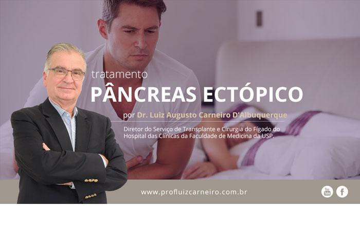 Pâncreas ectópico: tratamento | Por Prof Luiz Carneiro CRM 22761 | Diretor do serviço de transplante e cirurgia do fígado do hospital das clínicas da faculdade de medicina da USP.