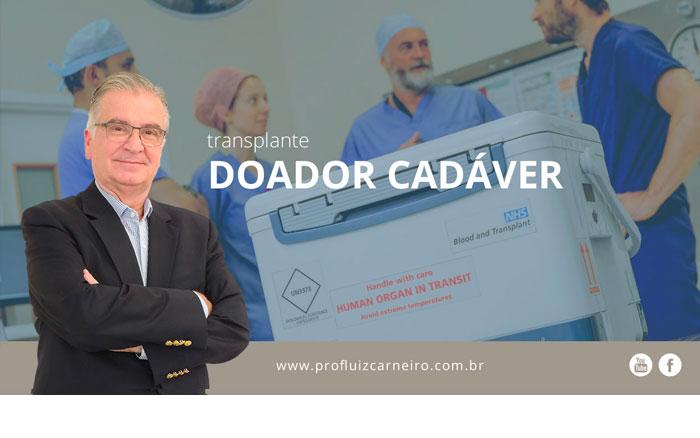 Transplante doador cadáver - Por Prof. Dr. Luiz Carneiro - USP - Hospital das Clínicas Divisão de Transplante de Fígado