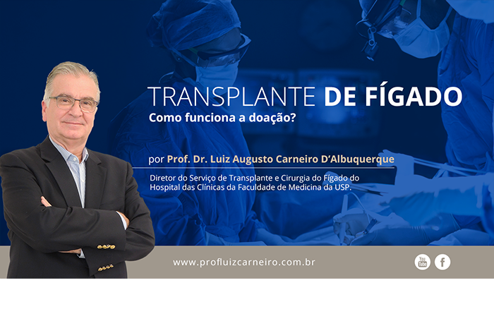 Transplante de fígado como funciona a doação – Por Prof. Dr. Luiz Carneiro